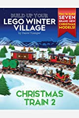 Build Up Your LEGO Winter Village: Christmas Train 2 Paperback