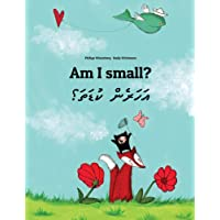 Am I small? Sev yxin?: Children's Picture Book English-Dhivehi (Bilingual Edition/Dual Language)
