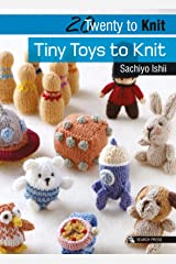 20 to Knit: Tiny Toys to Knit (Twenty to Make) Kindle Edition