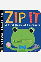 Zip It: A First Book of Fasteners (My Little World) Board book