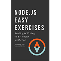 NODE.js Easy Exercises: READING & WRITING to a File with JavaScript (Programming in Node.js Book 1) (English Edition)