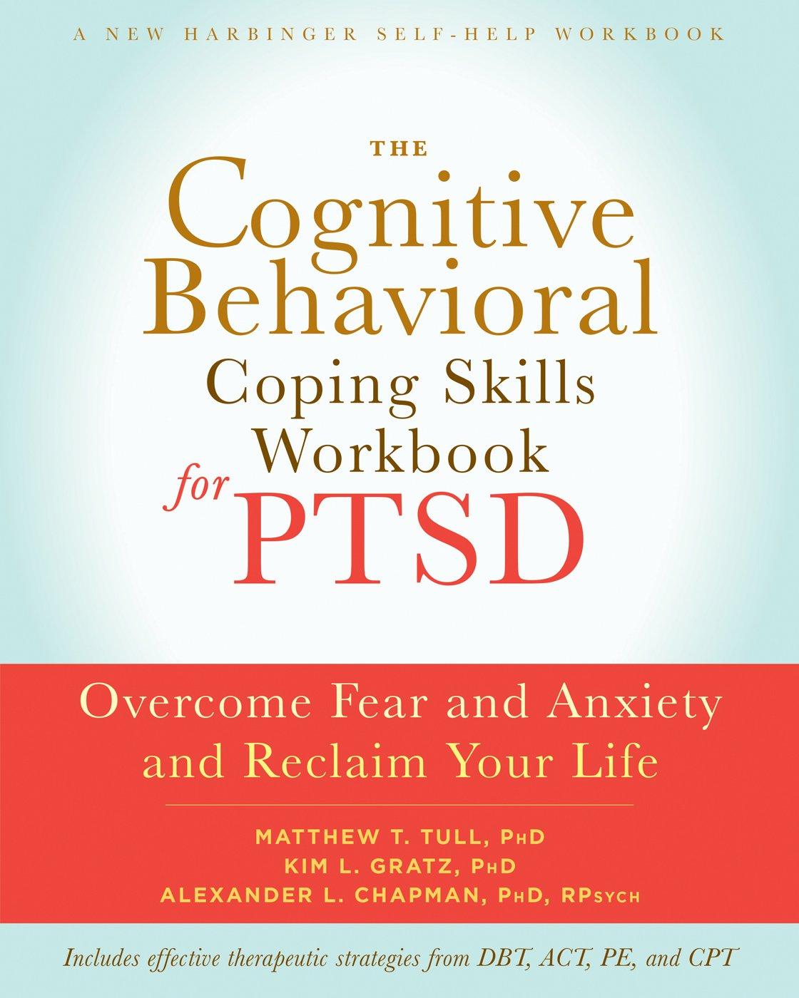 Workbooks anti anxiety workbook : The Cognitive Behavioral Coping Skills Workbook for PTSD: Overcome ...