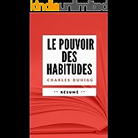 LE POUVOIR DES HABITUDES: Résumé en Français (French Edition)