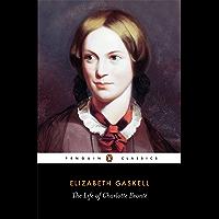 The Life of Charlotte Bronte (Penguin Classics)