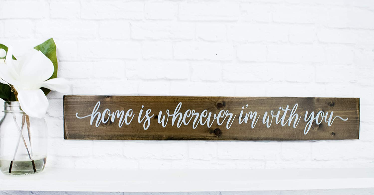 Dark Walnut Home Is Wherever I Am With You Wood Sign Sayings Inspirational Wood Rustic Wall Decor