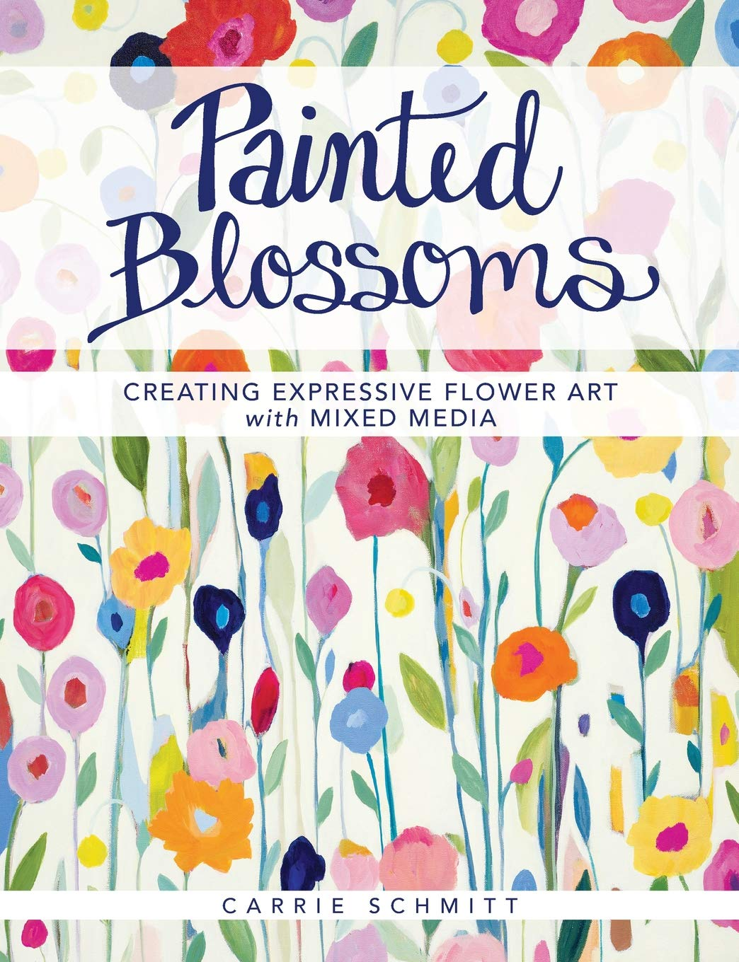 Painted Blossoms  Creating Expressive Flower Art With Mixed Media