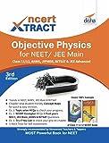 NCERT Xtract – Objective Physics for NEET/ JEE Main, Class 11/ 12, AIIMS, BITSAT, JIPMER, JEE Advanced