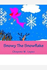 Snowy The Snowflake (Bringing Peace And Joys At Christmas Time Book 2) Kindle Edition