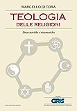 Teologia delle religioni: Linee storiche e sistematiche (GRIS. Teologia, religione e rel. altern.)