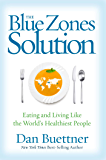 The Blue Zones Solution: Eating and Living Like the World's Healthiest People (Blue Zones, The)