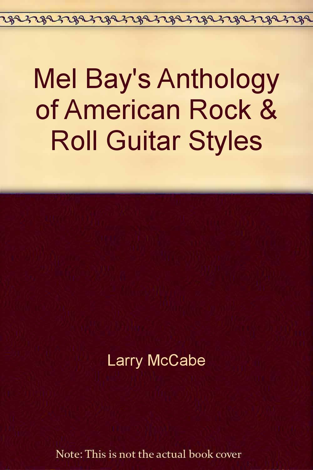 Mel Bays Anthology Of American Rock Roll Guitar Styles