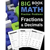 Big Book of Math Practice Problems Fractions and Decimals: Practice Workbook on Fractions and Decimals with Solutions - Inclu
