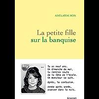 La petite fille sur la banquise : récit (Littérature Française)