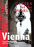 Cities of the world. Vienna: Tavel Photography (English Edition)