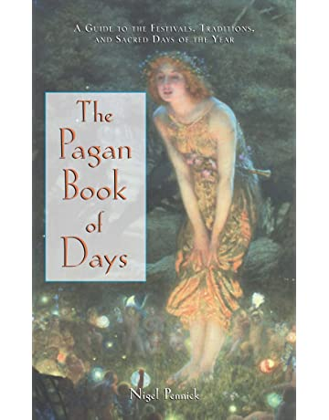 The Pagan Book of Days: A Guide to the Festivals, Traditions, and
