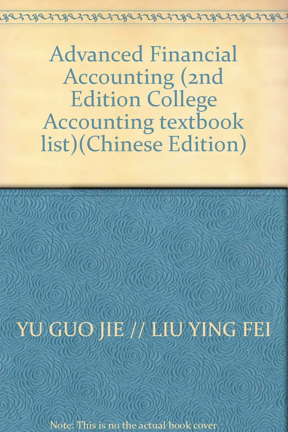 Advanced Financial Accounting (2nd Edition College Accounting textbook  list)(Chinese Edition): YU GUO JIE: 9787307084049: Amazon.com: Books