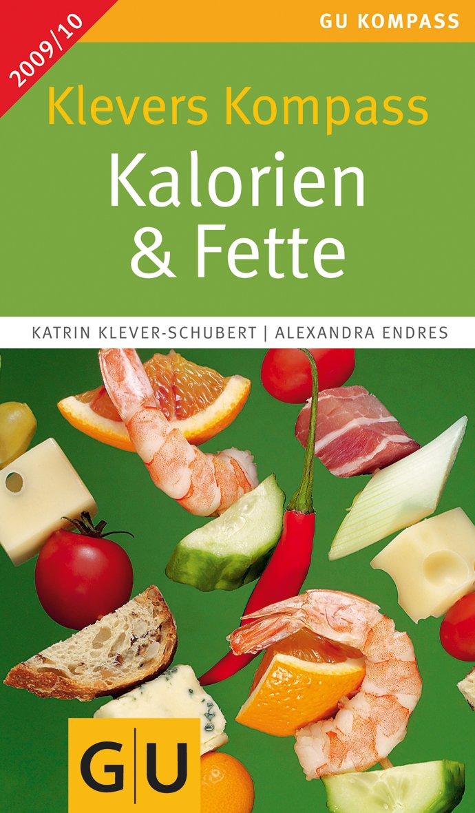 Klevers Kompass Kalorien & Fette 2009/2010 (GU Kompass Gesundheit)