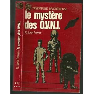Le mystère des O.V.N.I. par PERRIN (R. Jack)