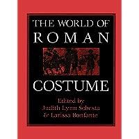 World of Roman Costume (Wisconsin Studies in Classics)