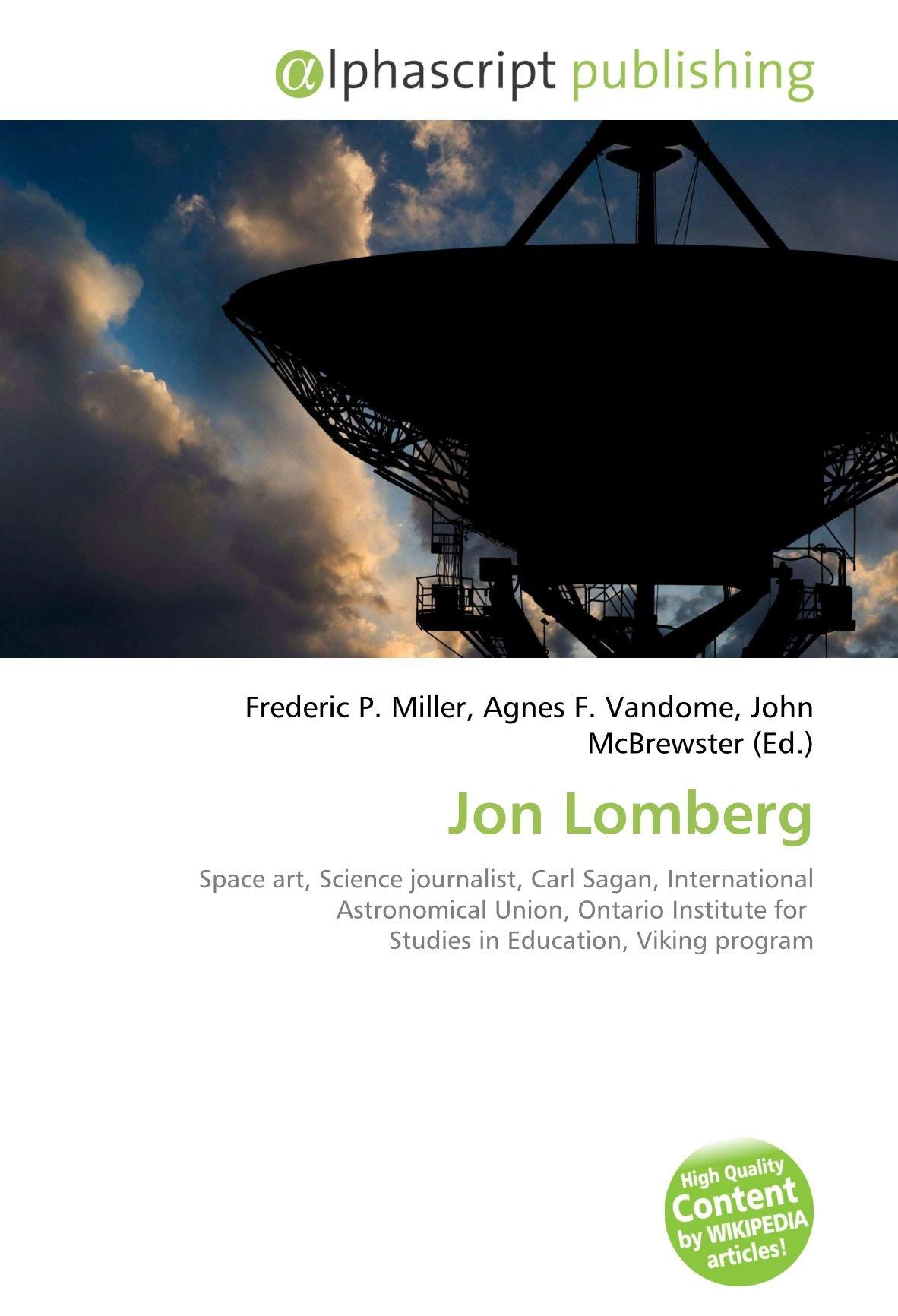 Jon Lomberg: Amazon.es: Miller, Frederic P., Vandome, Agnes F., McBrewster, John: Libros en idiomas extranjeros