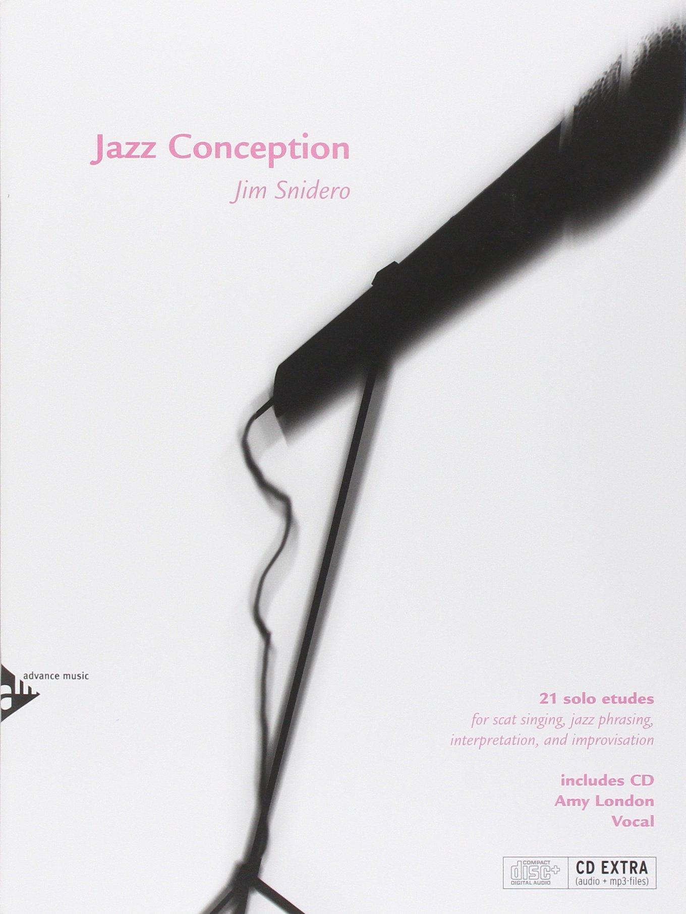 Jazz Conception: 21 solo etudes for scat singing, jazz phrasing, interpretation, and improvisation. Gesang. Ausgabe mit mp3-CD