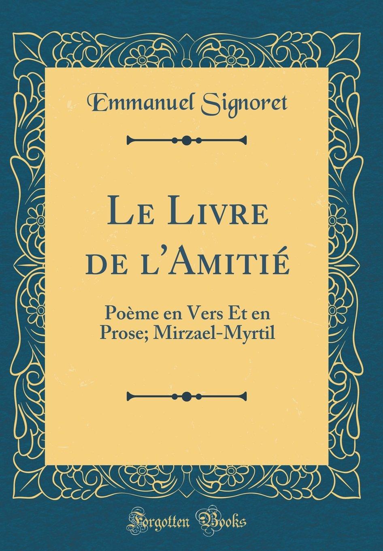 Le Livre De Lamitié Poème En Vers Et En Prose Mirzael
