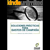 Soluciones prácticas para gastos de campaña: Manual del participante
