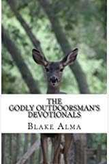The Godly Outdoorsman's Devotionals Kindle Edition