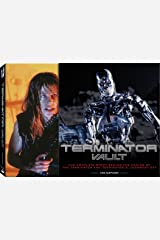 Terminator Vault: The Complete Story Behind the Making of The Terminator and Terminator 2: Judgement Day Hardcover