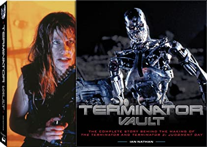 Terminator Vault: The Complete Story Behind the Making of The Terminator and Terminator 2: Judgement Day
