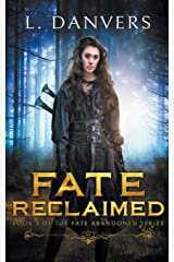 Fate Reclaimed (The Fate Abandoned Series) Paperback
