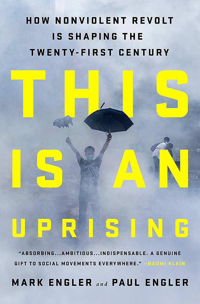 Image for This Is an Uprising: How Nonviolent Revolt Is Shaping the Twenty-First Century