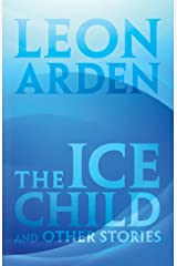 The Ice Child: And Other Stories Kindle Edition