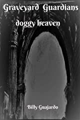 Graveyard Guardians: doggy heaven (Hallway Horror, Villains and Heroes) Kindle Edition