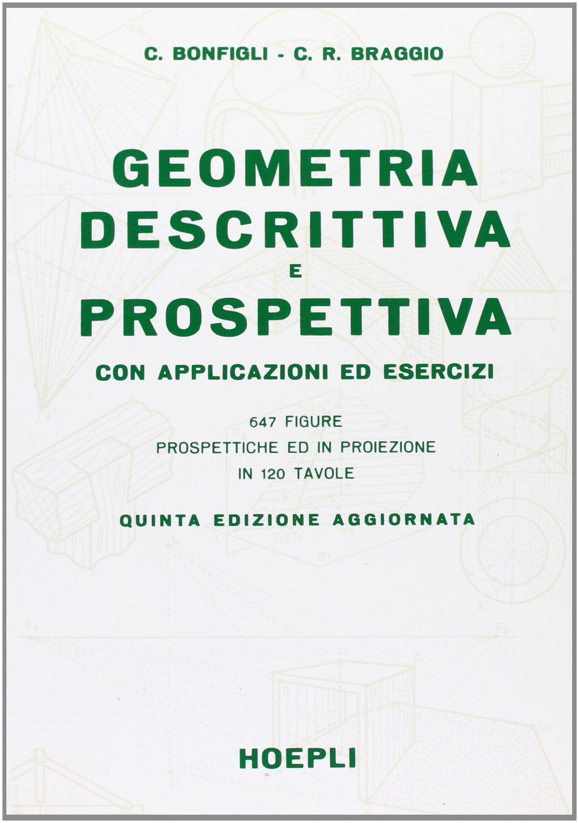 Amazon It Geometria Descrittiva E Prospettiva Per Le Scuole Superiori Bonfigli Braggio Libri
