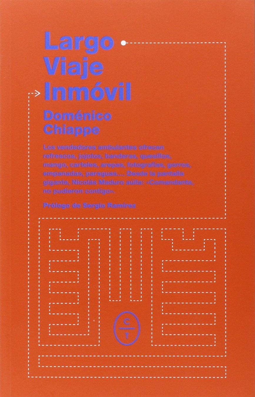 El largo viaje inm�vil,Cr�nica de Venezuela (Spanish) Paperback – 2013