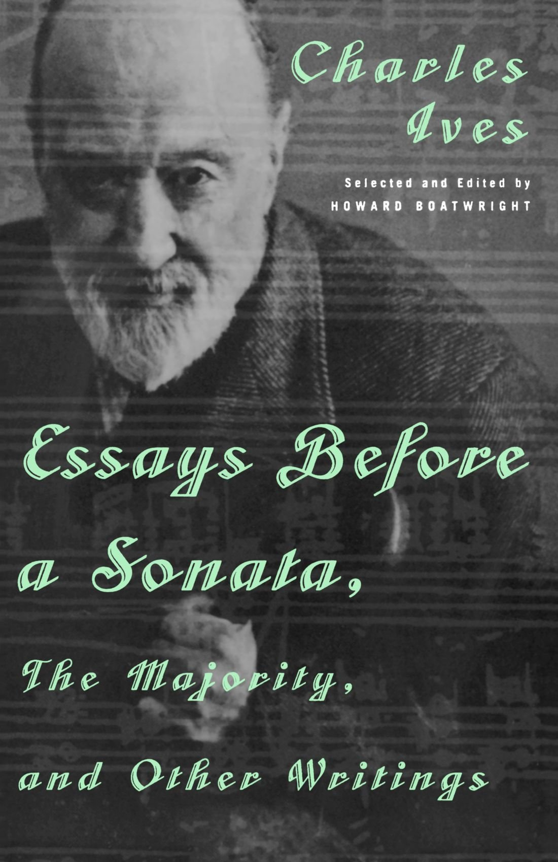 essays before a sonata the majority and other writings charles essays before a sonata the majority and other writings charles ives 9780393318302 com books