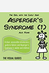Asperger's Syndrome: by the girl with the curly hair (The Visual Guides) (Volume 1) Paperback