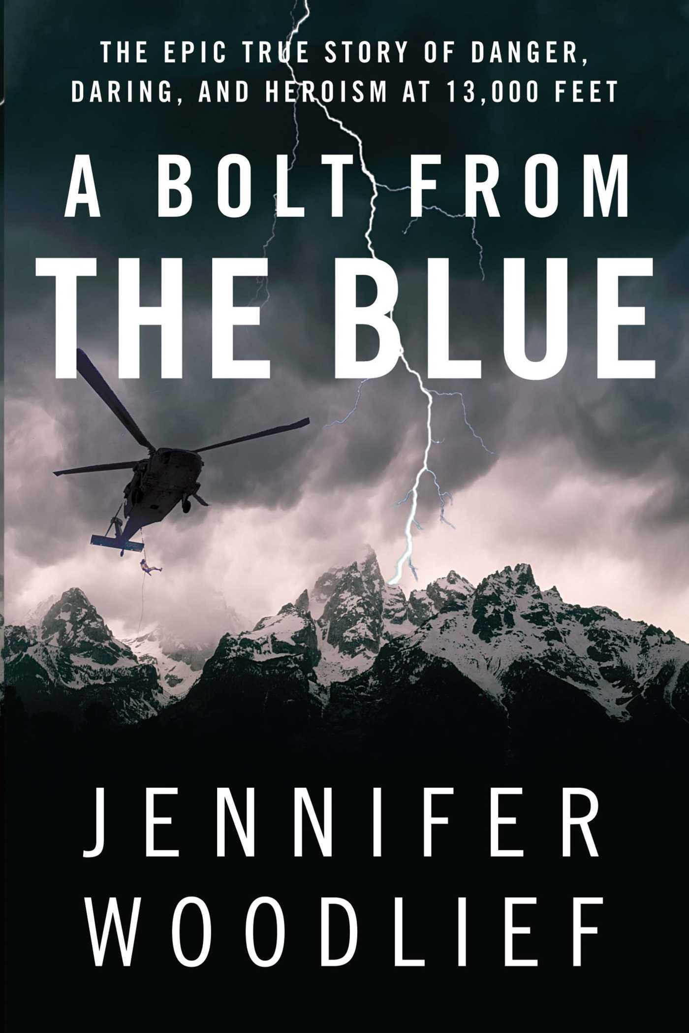 A Bolt from the Blue: The Epic True Story of Danger, Daring, and Heroism at 13,000 Feet PDF