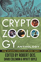 Cryptozoology Anthology: Strange and Mysterious Creatures in Men's Adventure Magazines (The Men's Adventure Library) Paperback