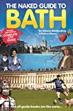 The Naked Guide to Bath new edition (Naked Guides)