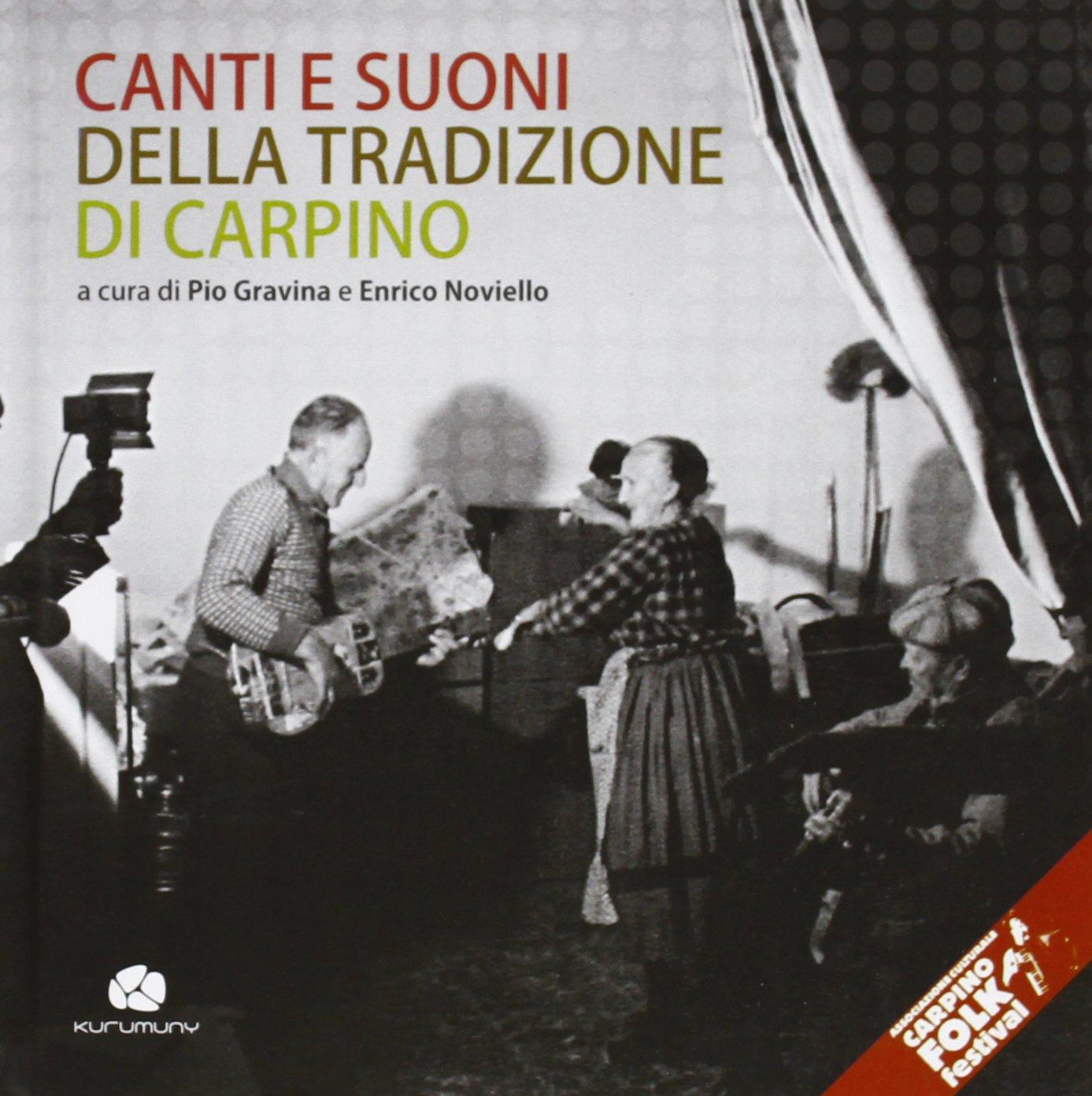 Canti e suoni della tradizione di Carpino. Con CD Audio: Amazon.it: Gravina,  P., Noviello, E.: Libri