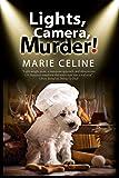 Lights, Camera, Murder!: A TV Pet Chef Mystery Set in L.A.