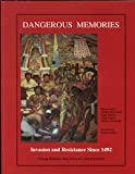 Dangerous Memories: Invasion and Resistance Since 1492