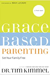 Grace-Based Parenting: Set Your Family Tree Kindle Edition