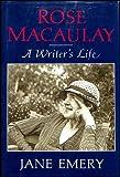 Rose Macaulay: A Writer's Life