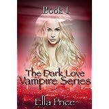 The Dark Love Vampire Series: Book 1