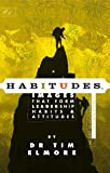 Habitudes Book #1: The Art of Self-Leadership [Faith-Based] (Habitudes: Images That Form Leadership Habits and Attitudes)