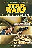 Star Wars - La Trilogia di Han Solo 2 - Il Complotto degli Hutt