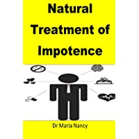 Natural Treatment of Impotence: Get strong erections with elongated penis within...